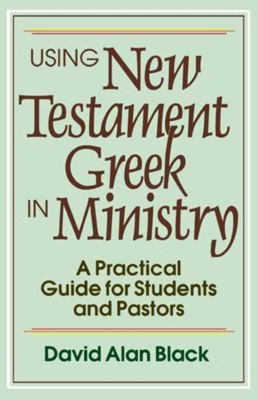 Using New Testament Greek in Ministry Paperback