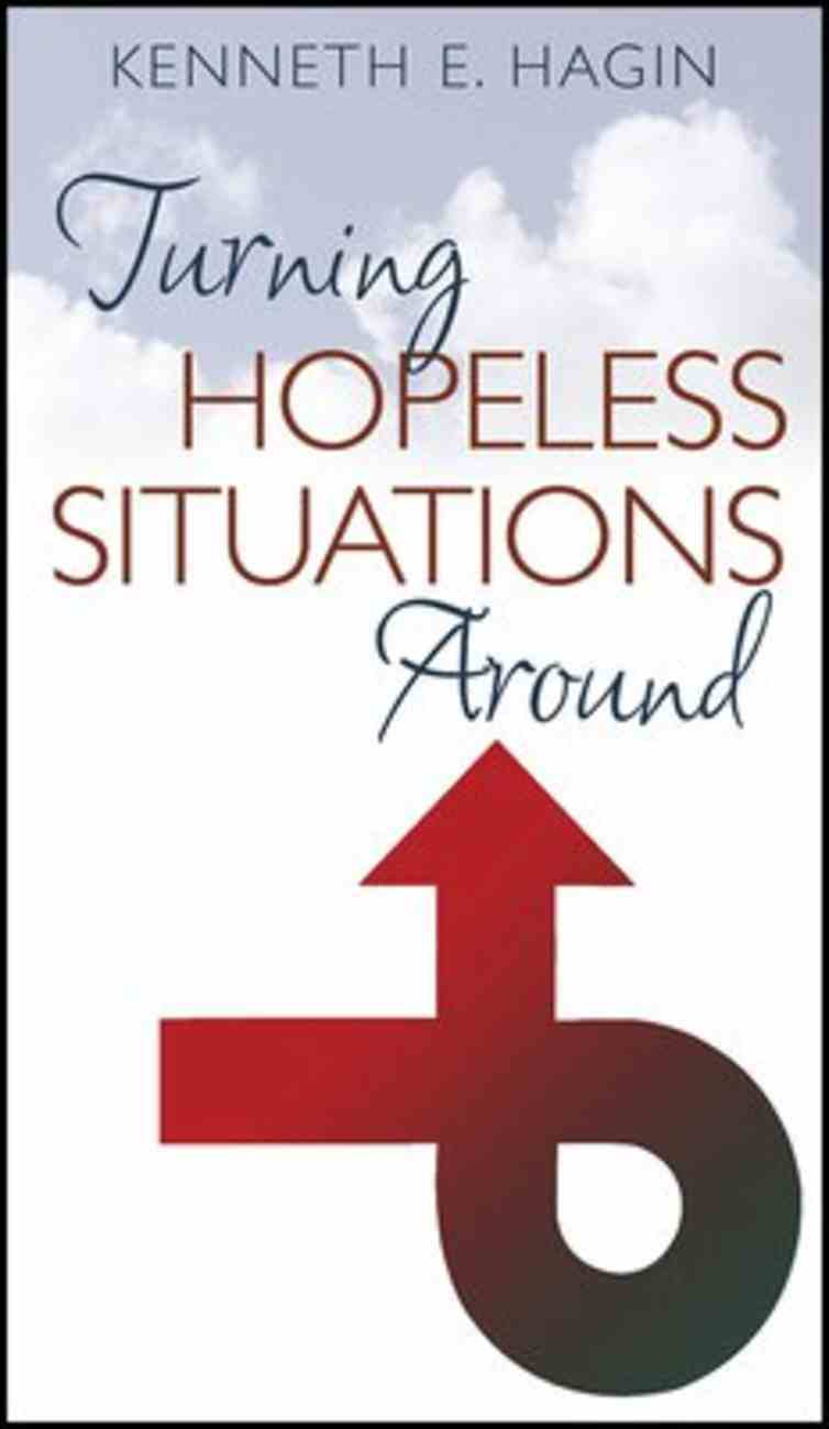 Turning Hopeless Situations Around Paperback
