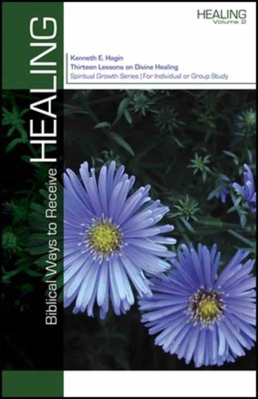 Biblical Ways to Receive Healing (Spiritual Growth Study Series) Paperback