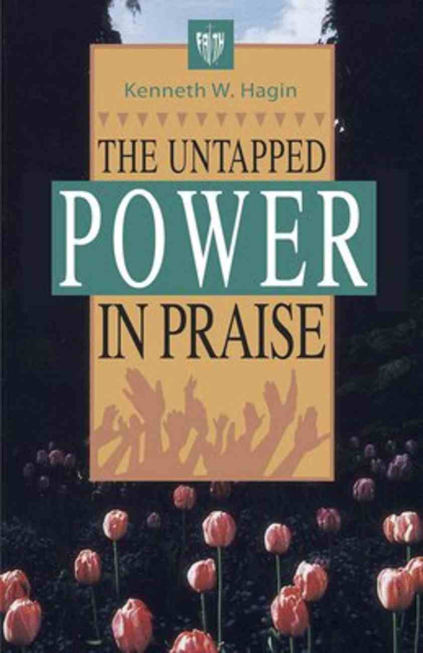 The Untapped Power in Praise Paperback