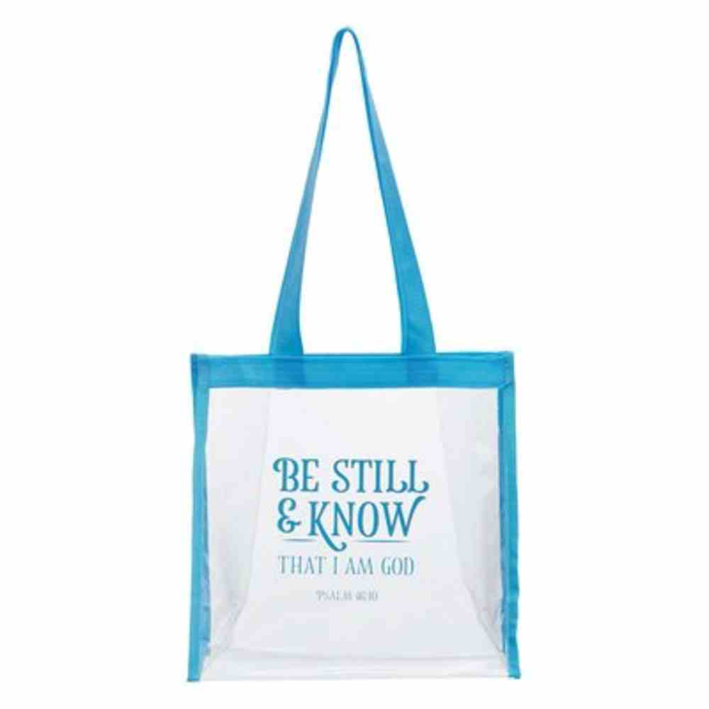 Tote Bag: Be Still & Know Clear (Psalm 46:10) Soft Goods