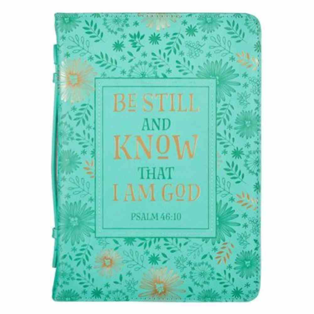 Bible Cover Large: Be Still & Know Turquoise (Psalm 46:10) Imitation Leather