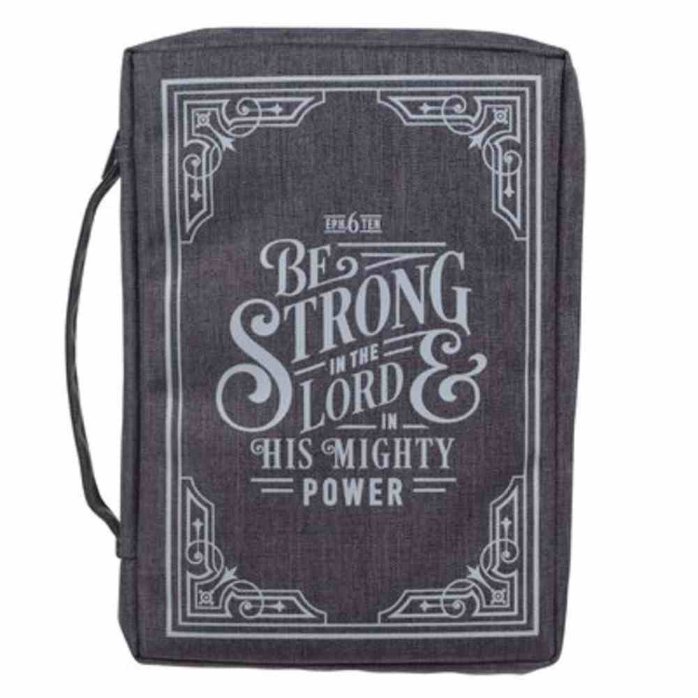 Bible Cover Large: Be Strong in the Lord Gray (Eph. 6:10) Fabric