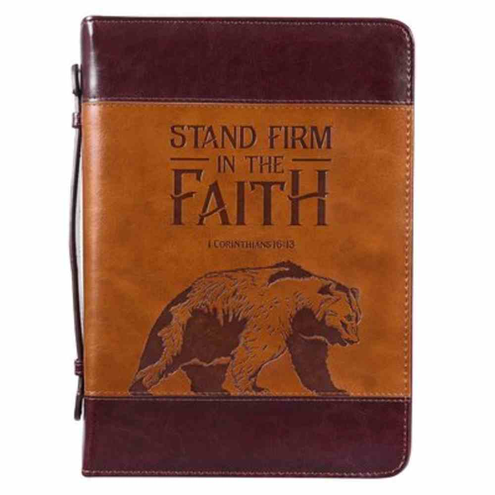 Bible Cover Large: Stand Firm in Faith Brown/Bear (1 Cor. 16:13) Imitation Leather