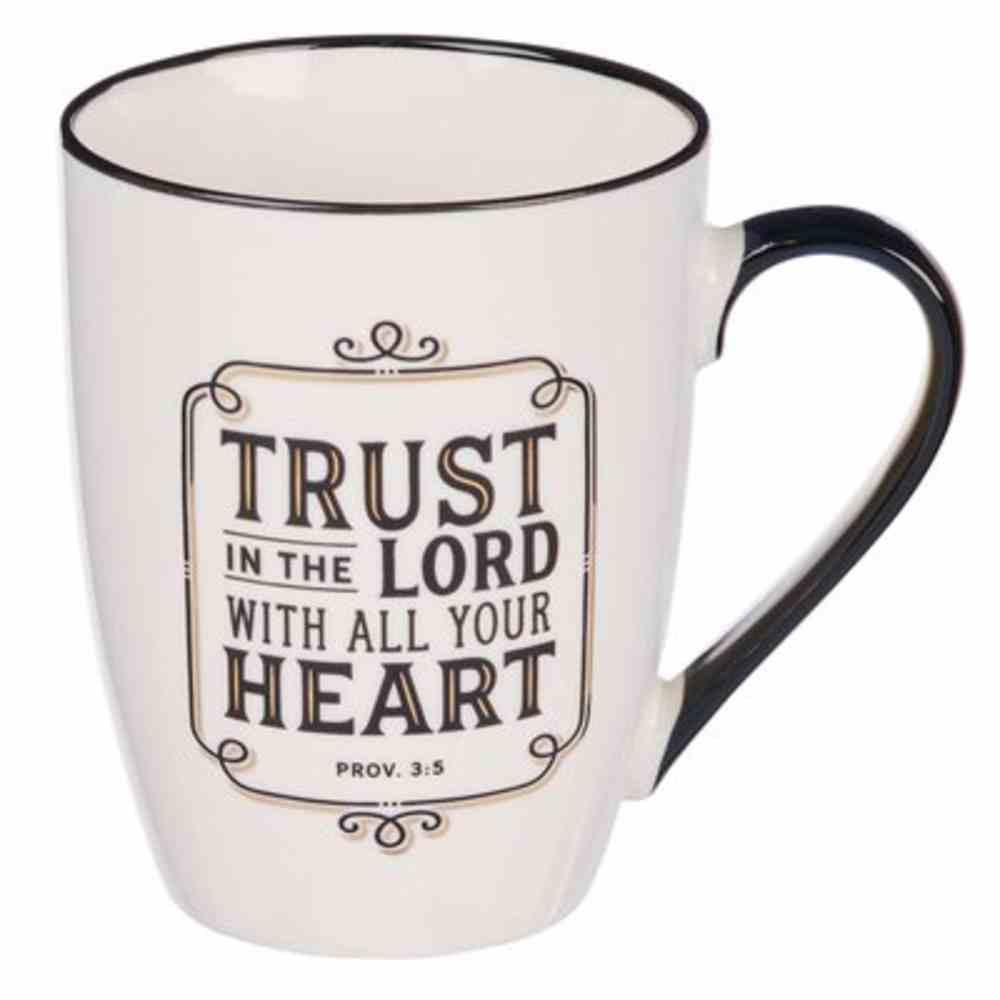 Ceramic Mug: Trust in the Lord (Proverbs 3:5) White (355 Ml) Homeware