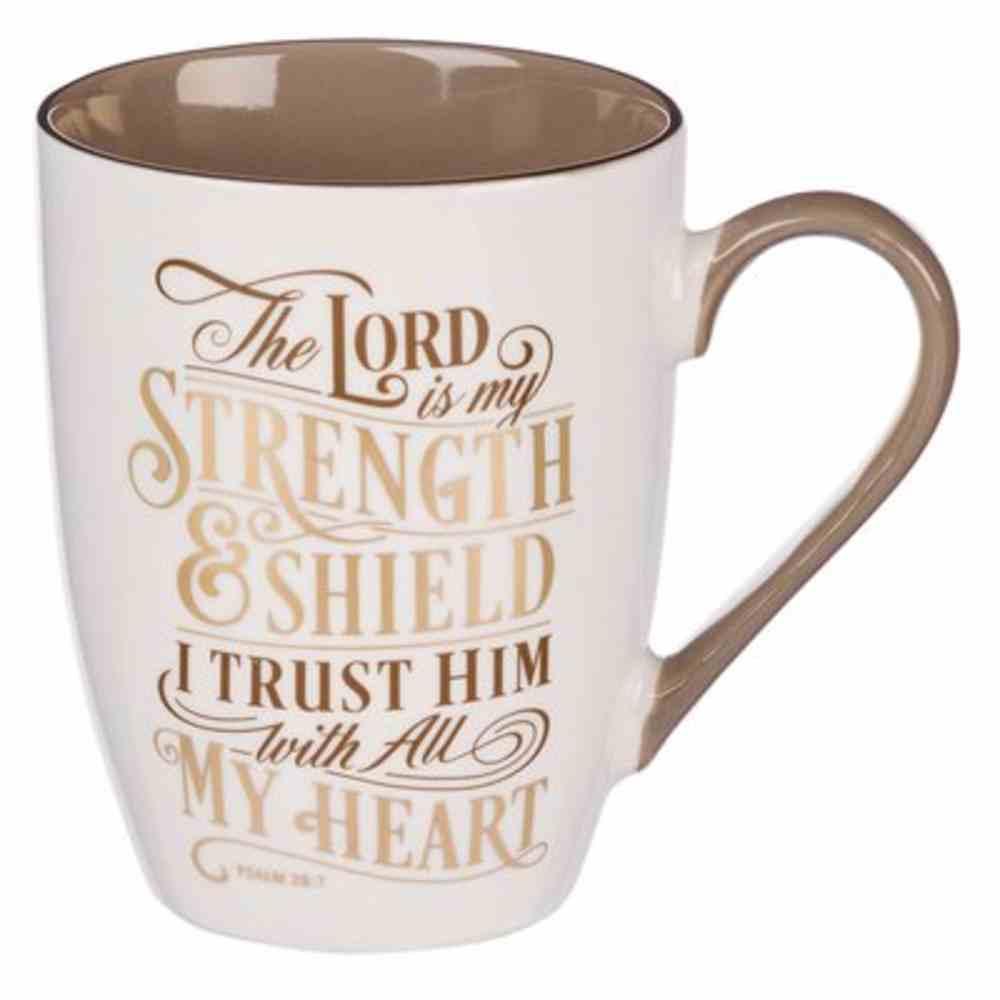 Ceramic Mug: The Lord is My Strength (Psalm 28:7) Brown Inside (355 Ml) Homeware