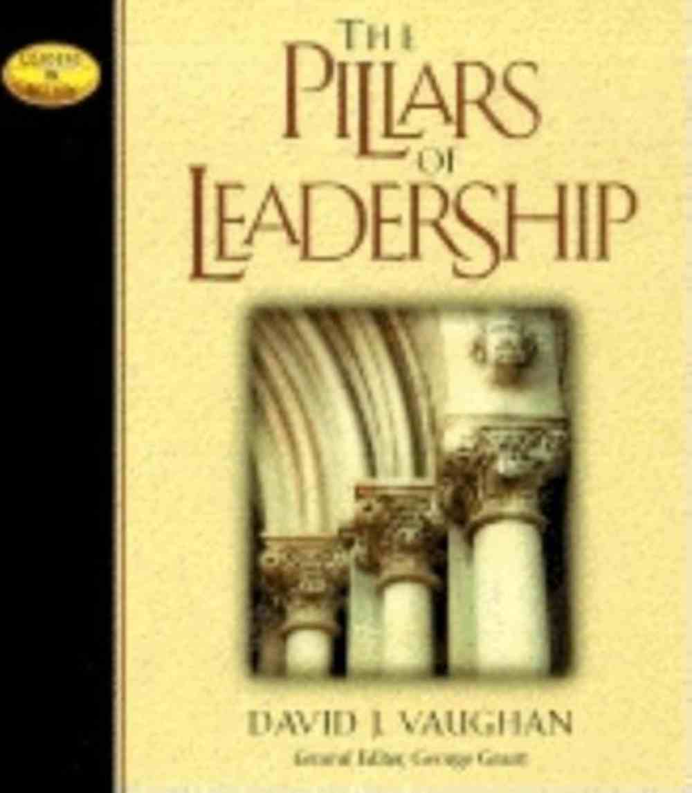 Leaders in Action: Pillars of Leadership Paperback