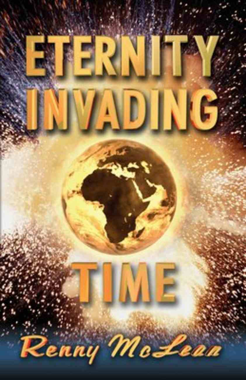 Eternity Invading Time Paperback