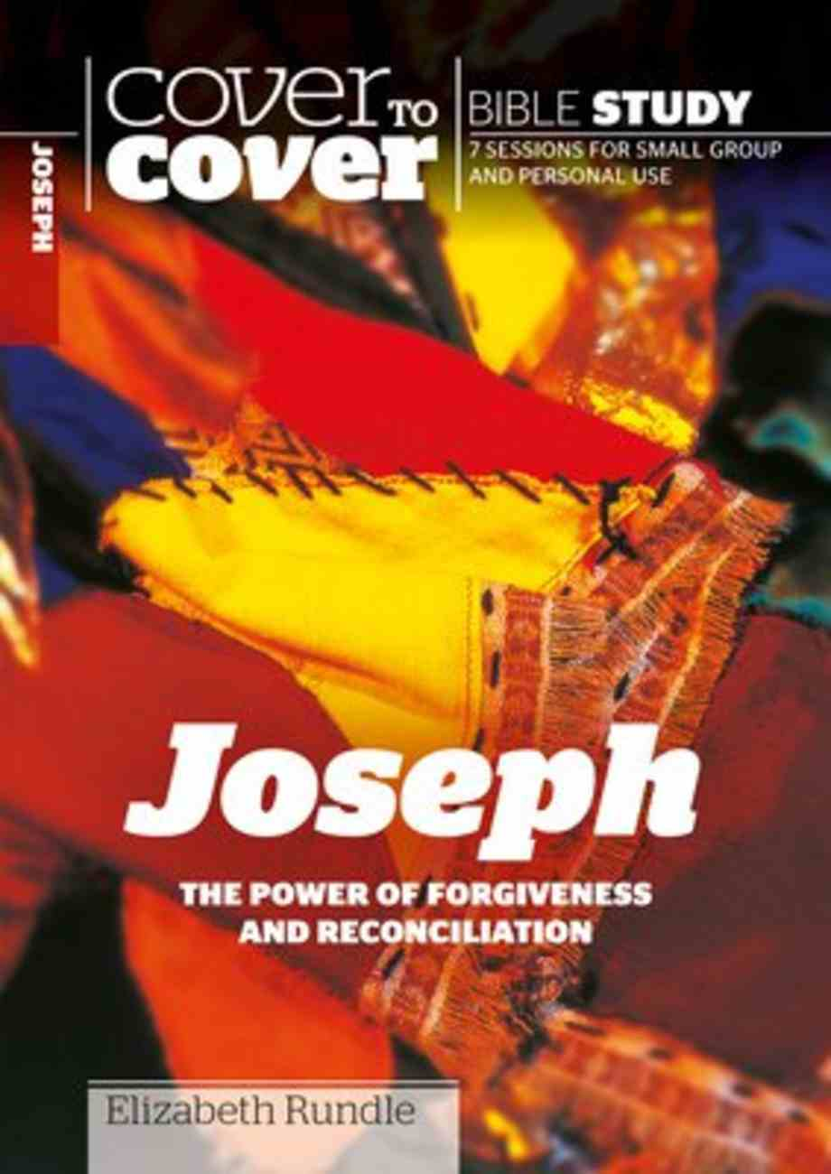 Joseph - Power of Forgiveness and Reconciliation (Cover To Cover Bible Study Guide Series) Paperback