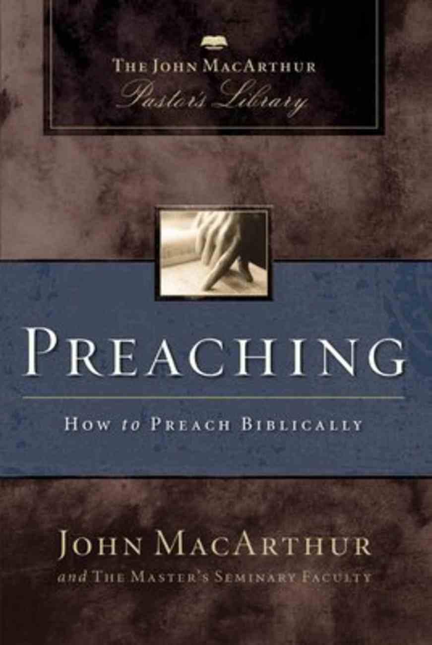 Preaching: How to Preach Biblically Paperback
