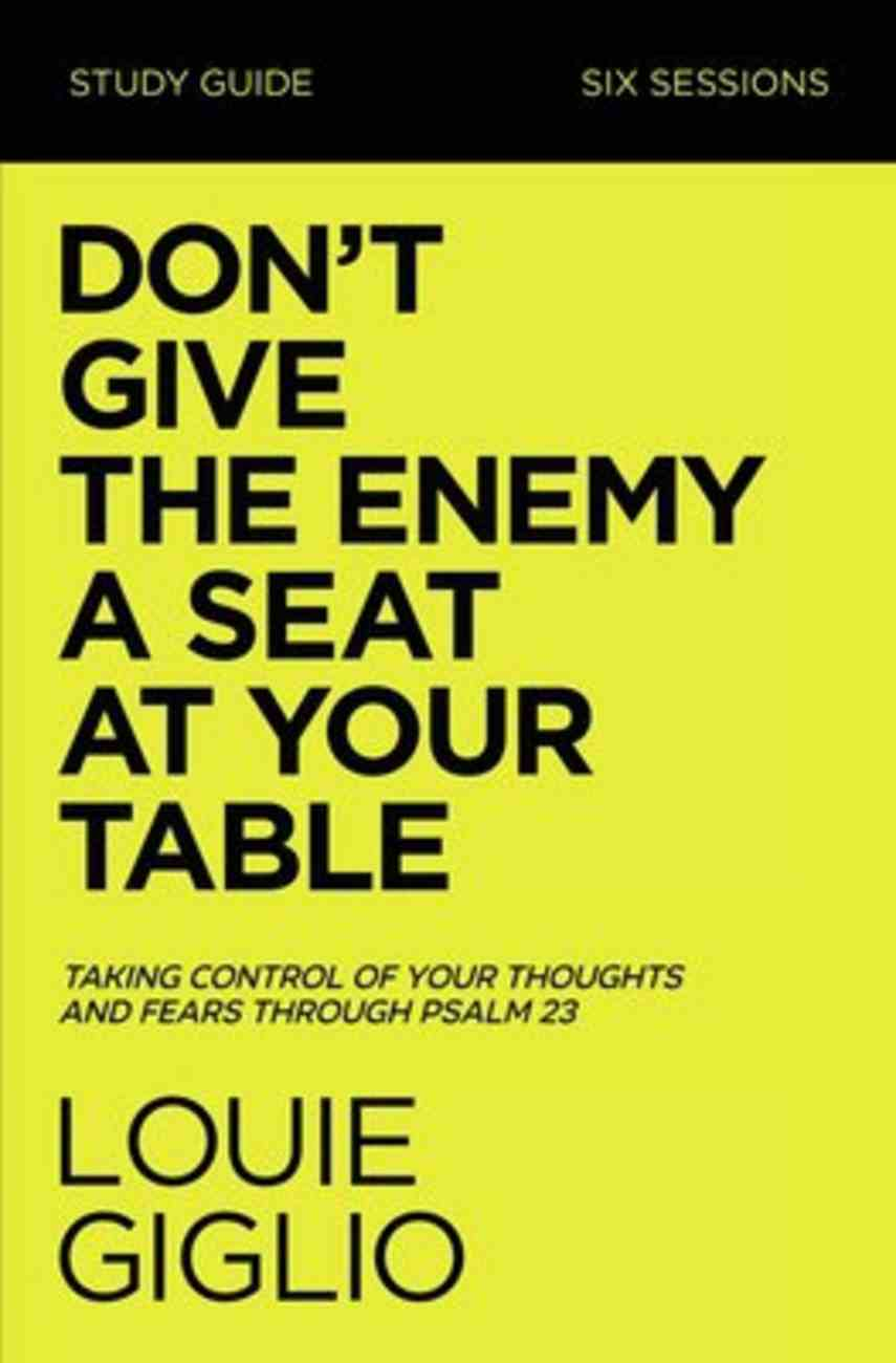 Don't Give the Enemy a Seat At Your Table Study Guide eBook