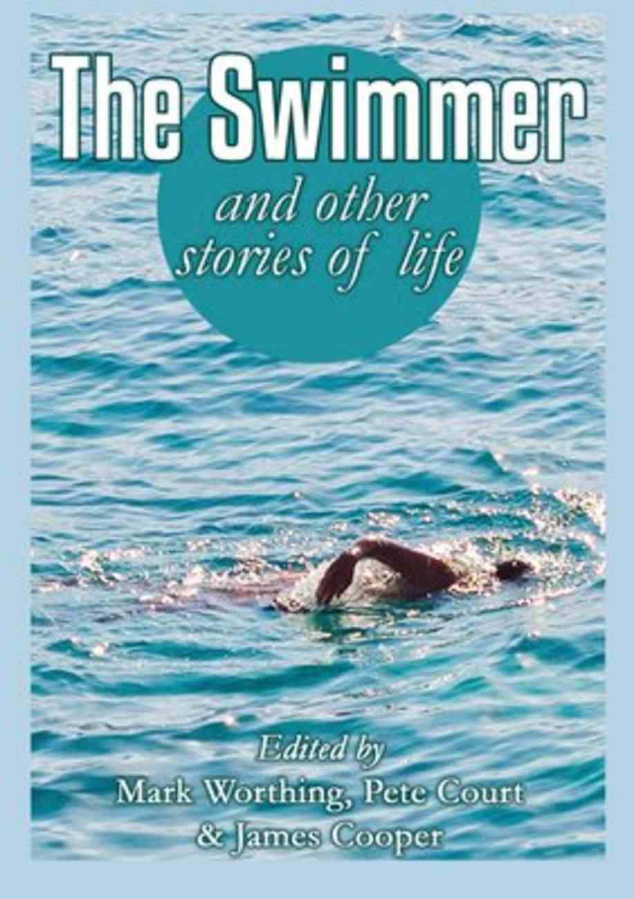 The Swimmer and Other Stories of Life Paperback