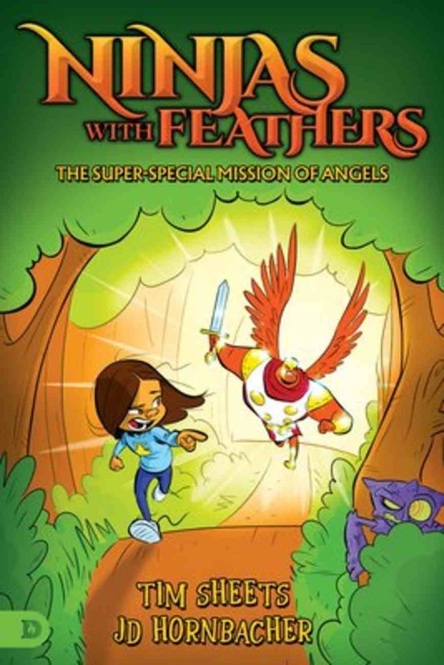 Ninjas With Feathers: The Super-Special Mission of Angels Paperback