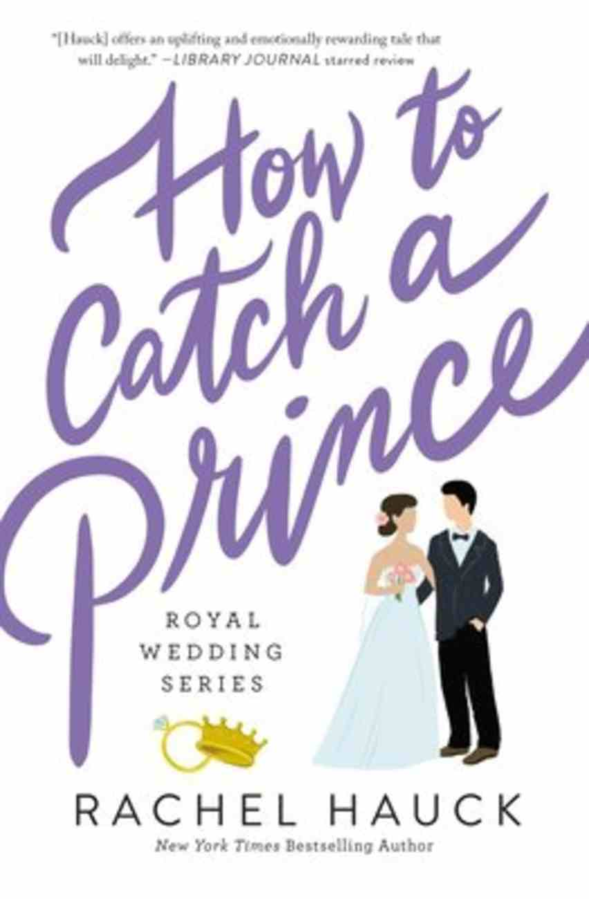 How to Catch a Prince (#03 in The Royal Wedding Series) Paperback