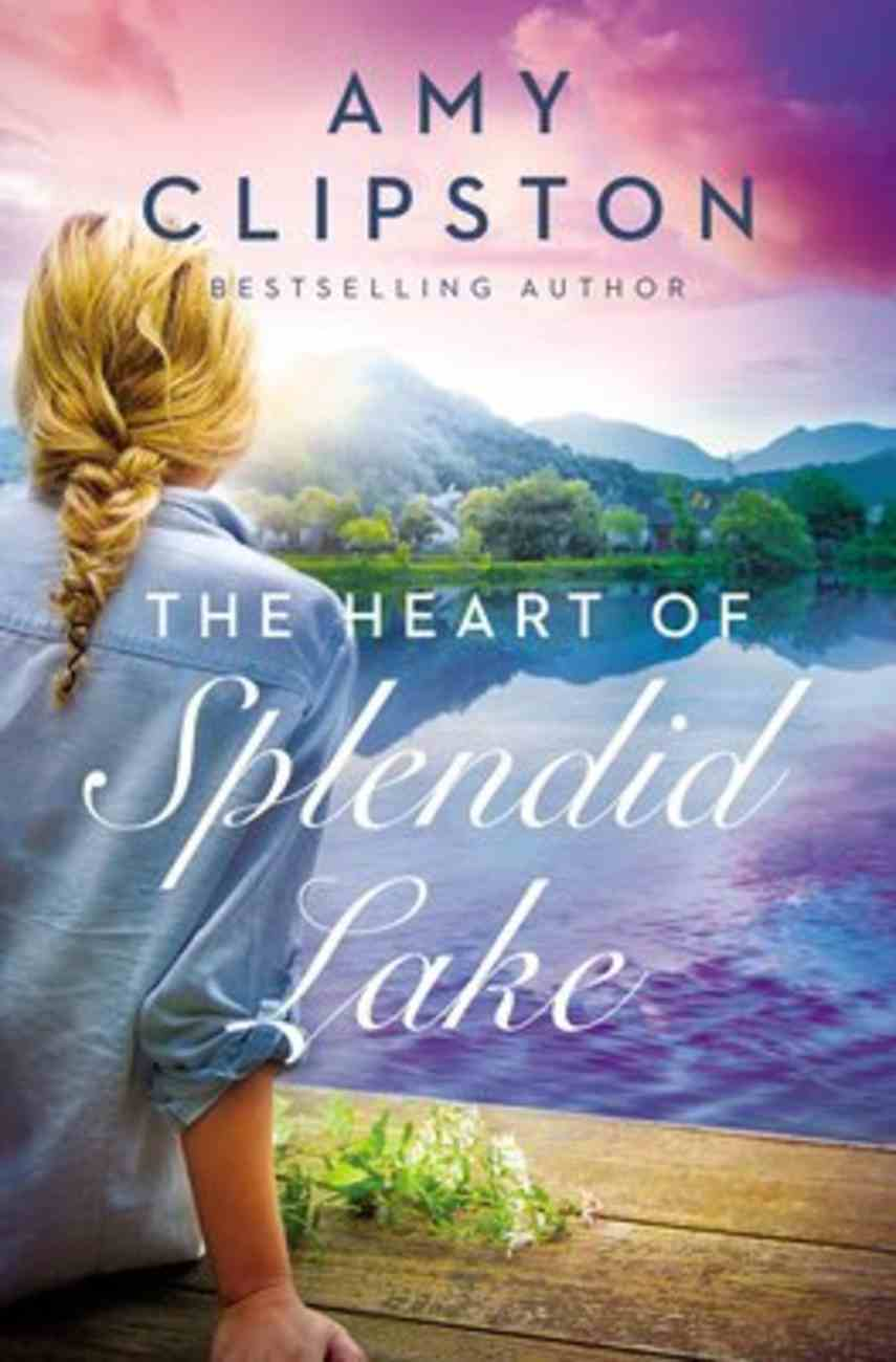 The Heart of Splendid Lake eBook