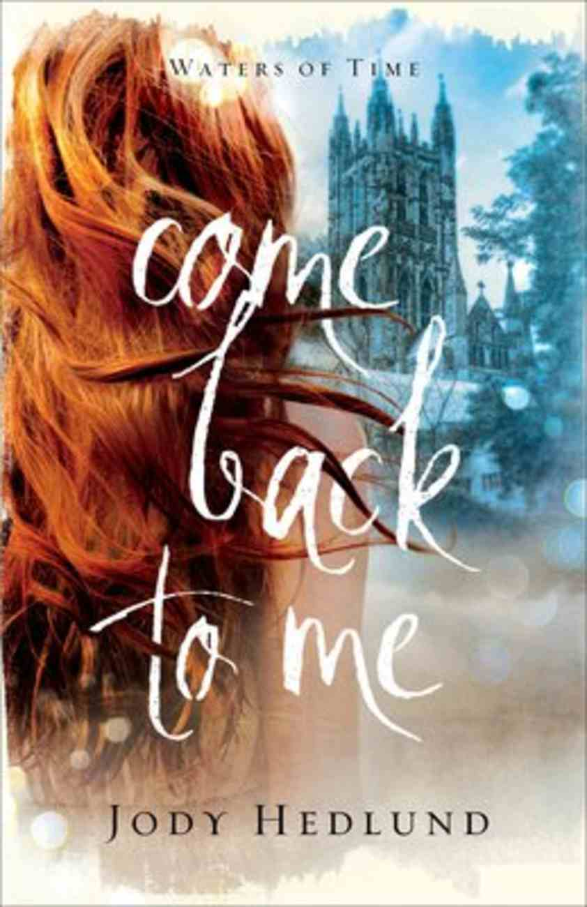 Come Back to Me (#01 in Waters Of Time Series) Paperback