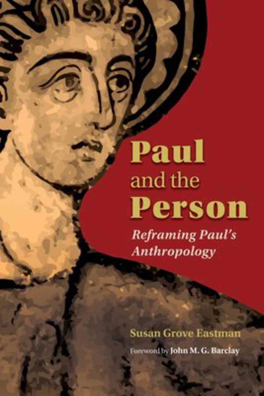 Paul and the Person: Reframing Paul's Anthropology Paperback