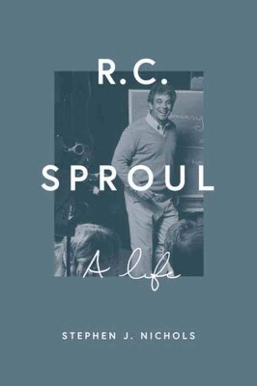 R. C. Sproul: A Life Hardback
