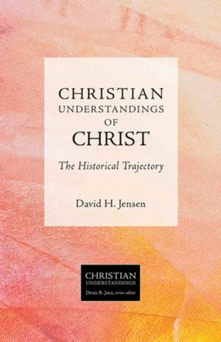 Christ: The Historical Trajectory (Christian Understandings Series) Paperback
