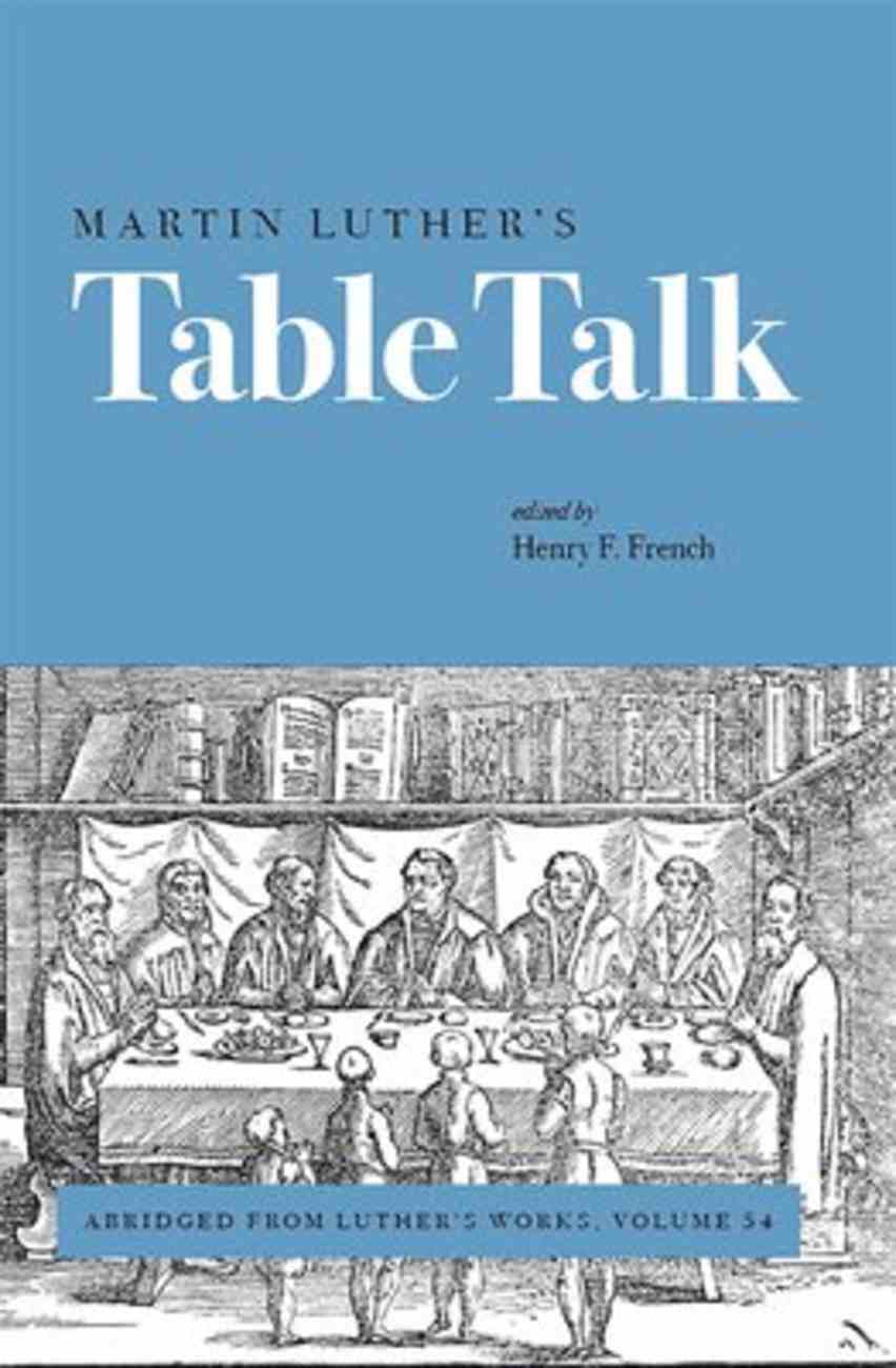 Luther's Table Talk (#54 in Luther's Works Series) Paperback