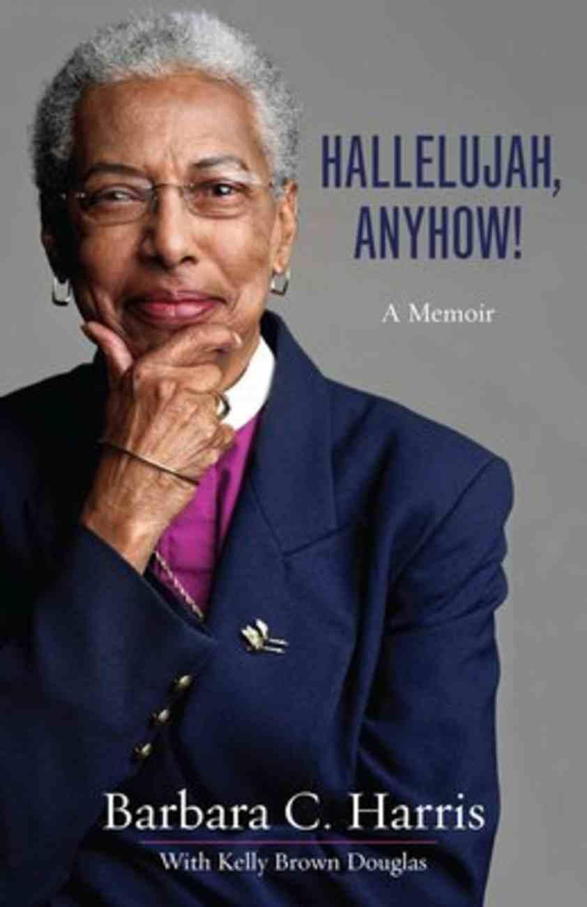 Hallelujah, Anyhow!: A Memoir Paperback