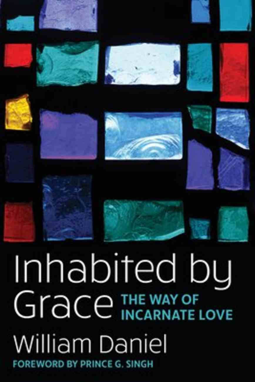 Inhabited By Grace: The Way of Incarnate Love Paperback