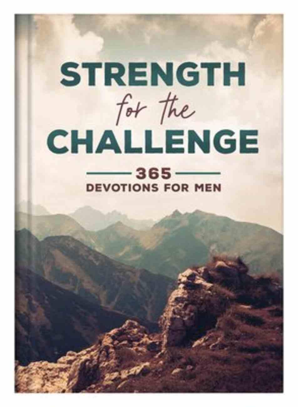 Strength For the Challenge: 365 Devotions For Men Hardback