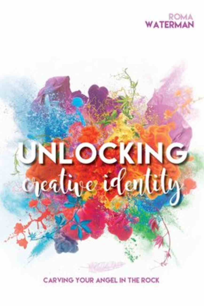 Unlocking Creative Identity: Carving Your Angel in the Rock Paperback