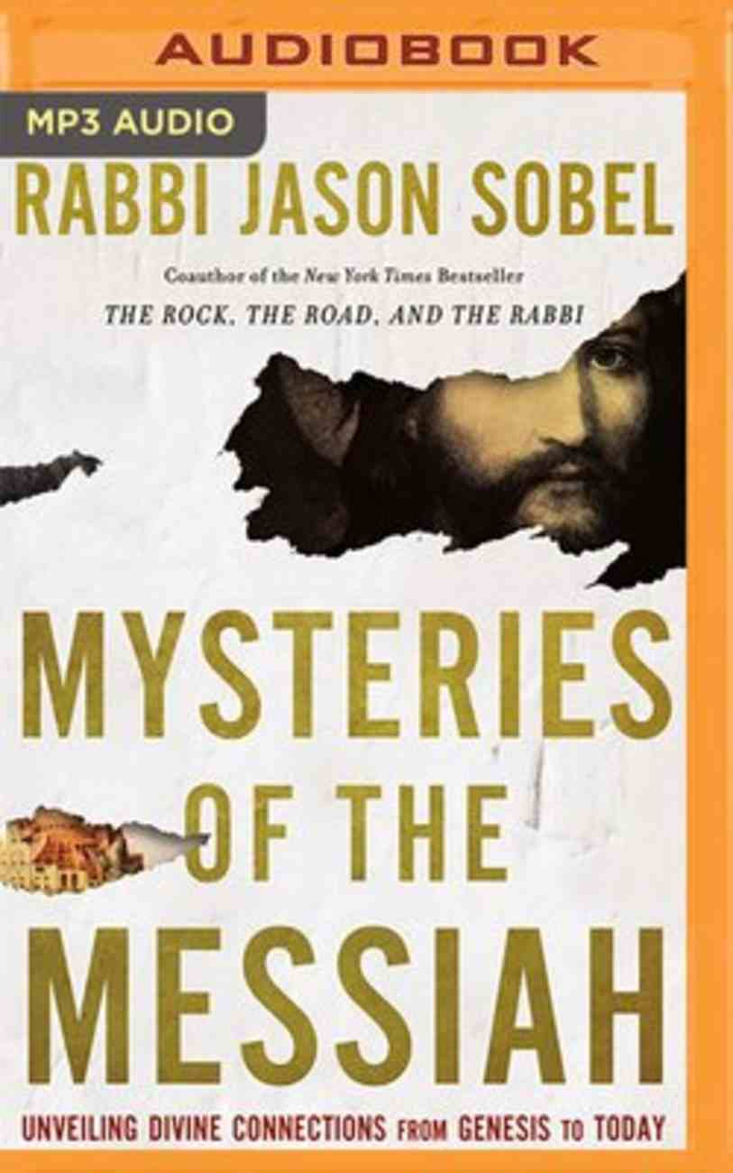 Mysteries of the Messiah: Unveiling Divine Connections From Genesis to Today (Unabridged Mp3) CD