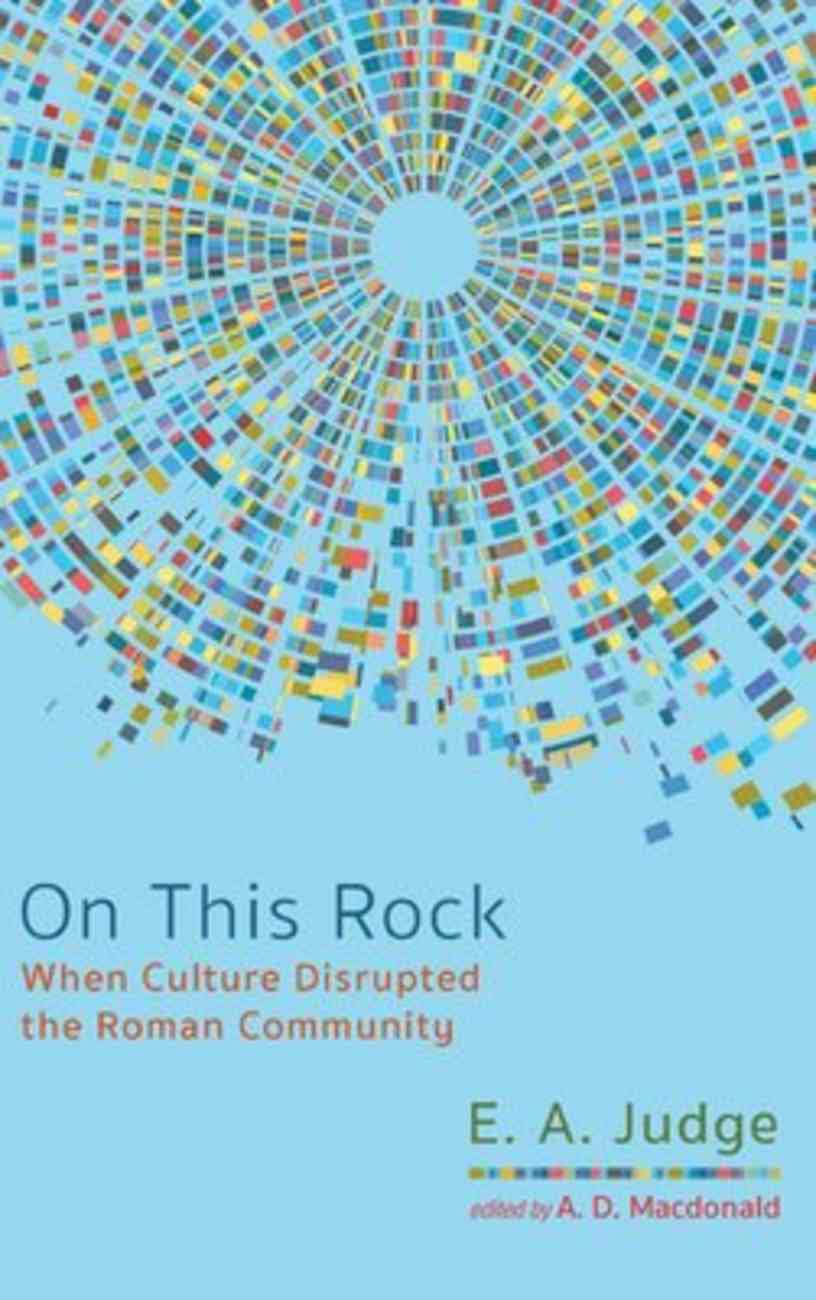 On This Rock: When Culture Disrupted the Roman Community Hardback