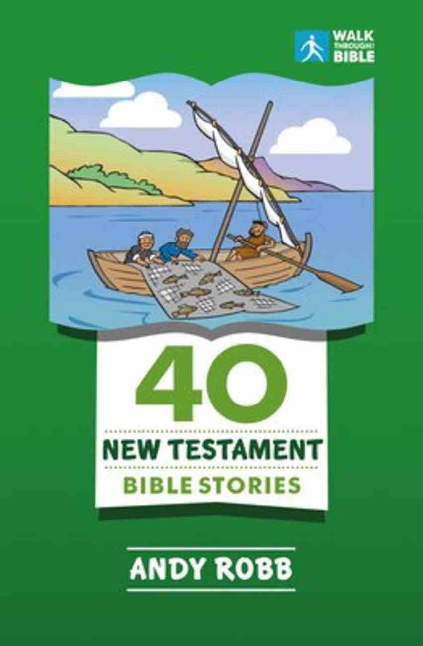 40 New Testament Bible Stories Paperback