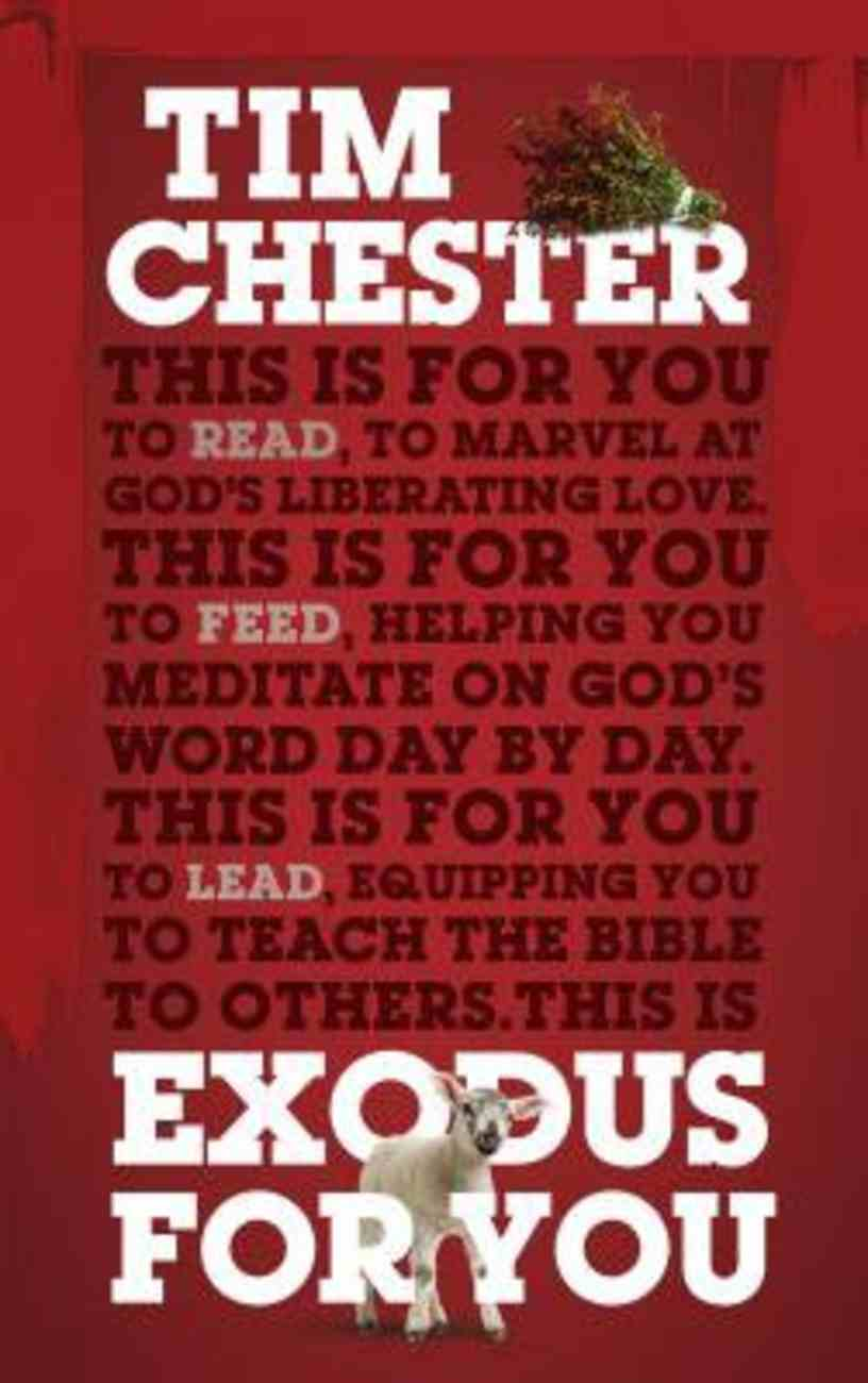 Exodus For You: Thrilling You With the Liberating Love of God (God's Word For You Series) Hardback