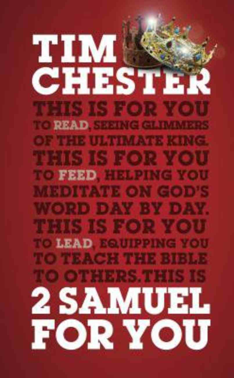 2 Samuel For You: The Triumphs and Tragedies of God's King (God's Word For You Series) Hardback