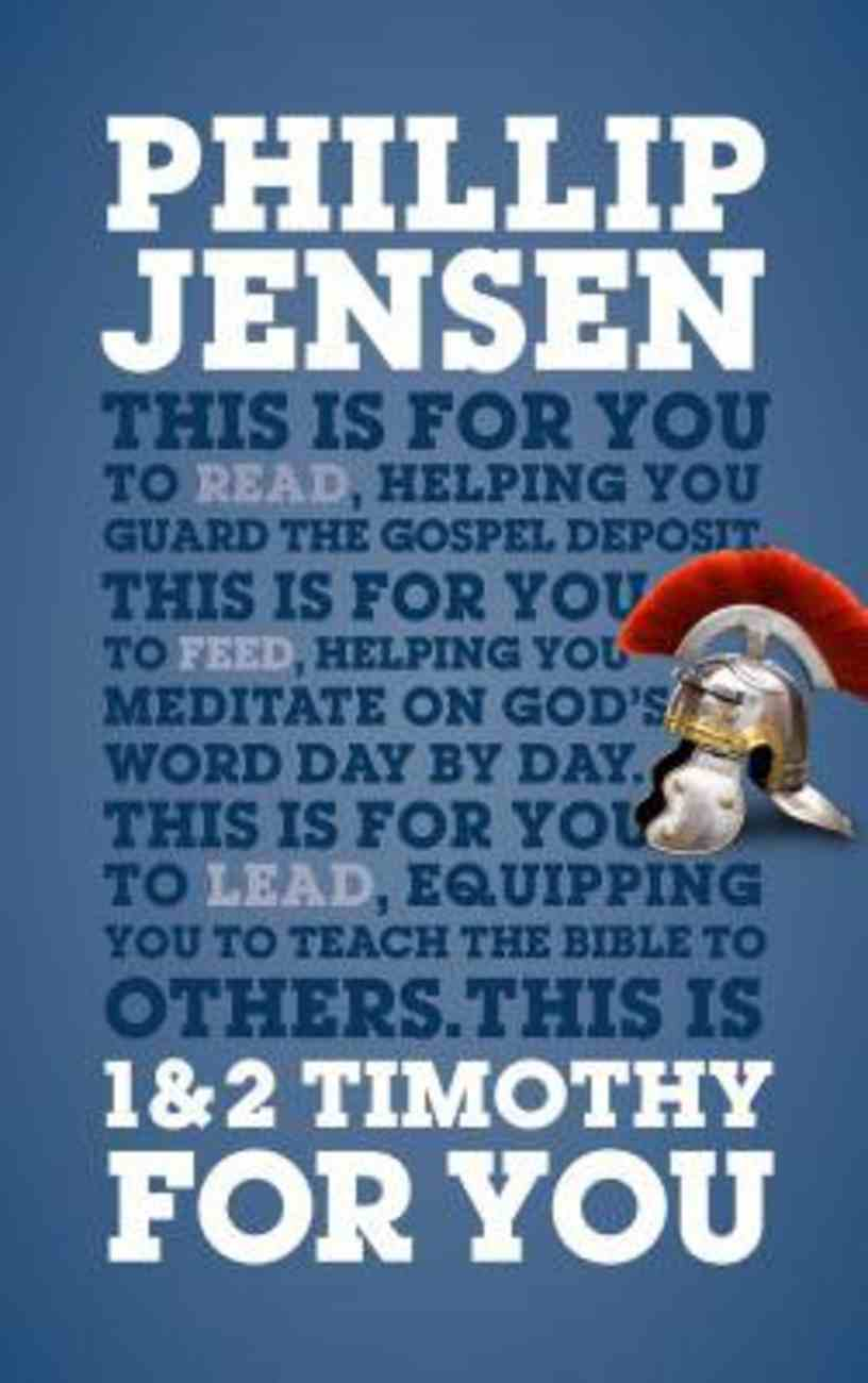 1 & 2 Timothy For You: Protect the Gospel, Pass on the Gospel (God's Word For You Series) Hardback
