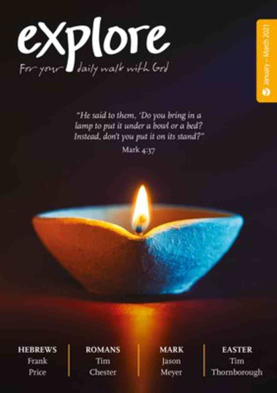 Explore: For Your Daily Walk With God (Jan-mar 2021) Paperback