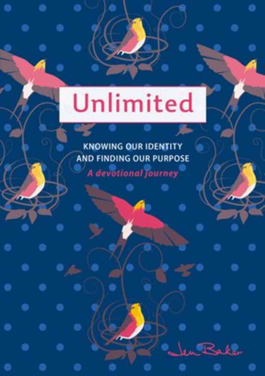 Unlimited: A Devotional Journey- Knowing Our Identity and Finding Our Purpose Paperback