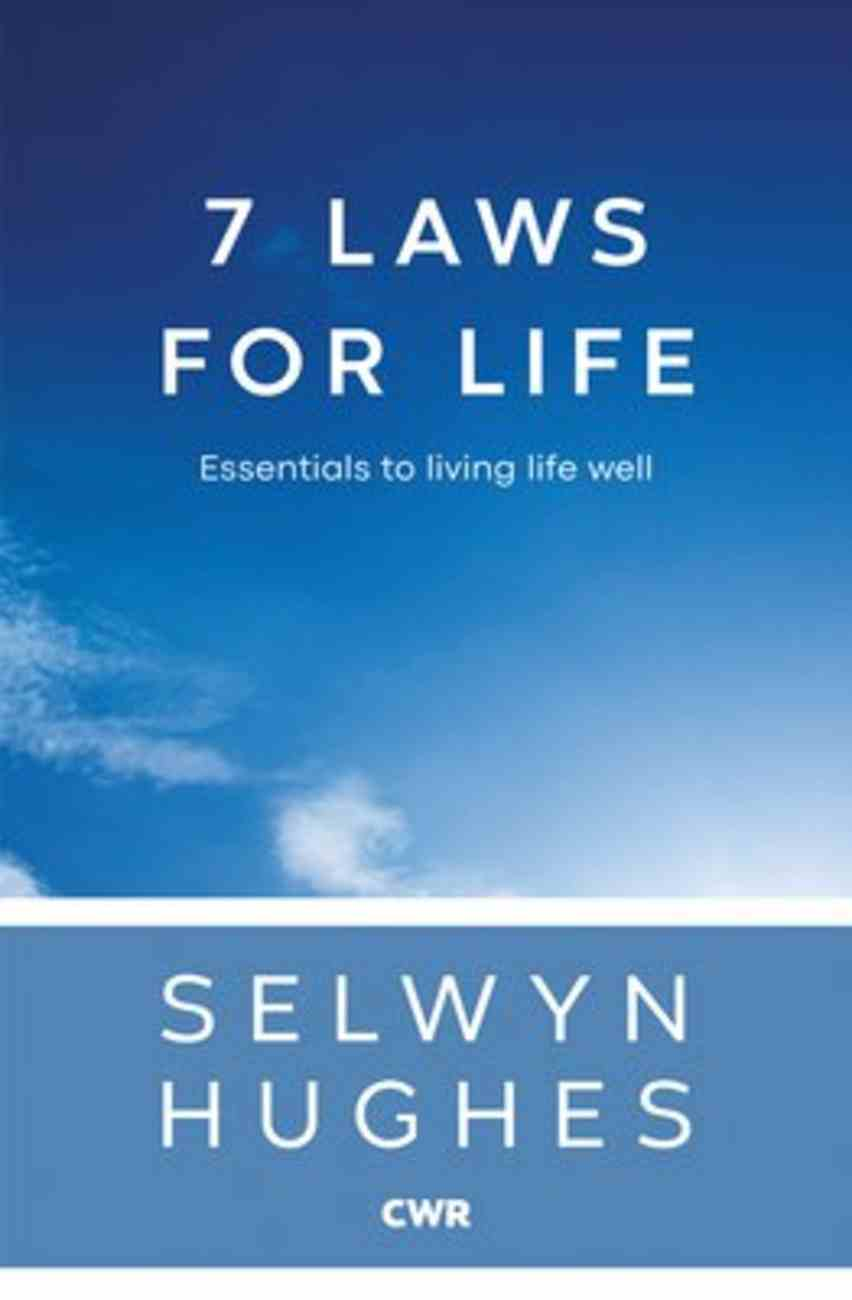 7 Laws For Life: Essentials to Living Life Well Paperback