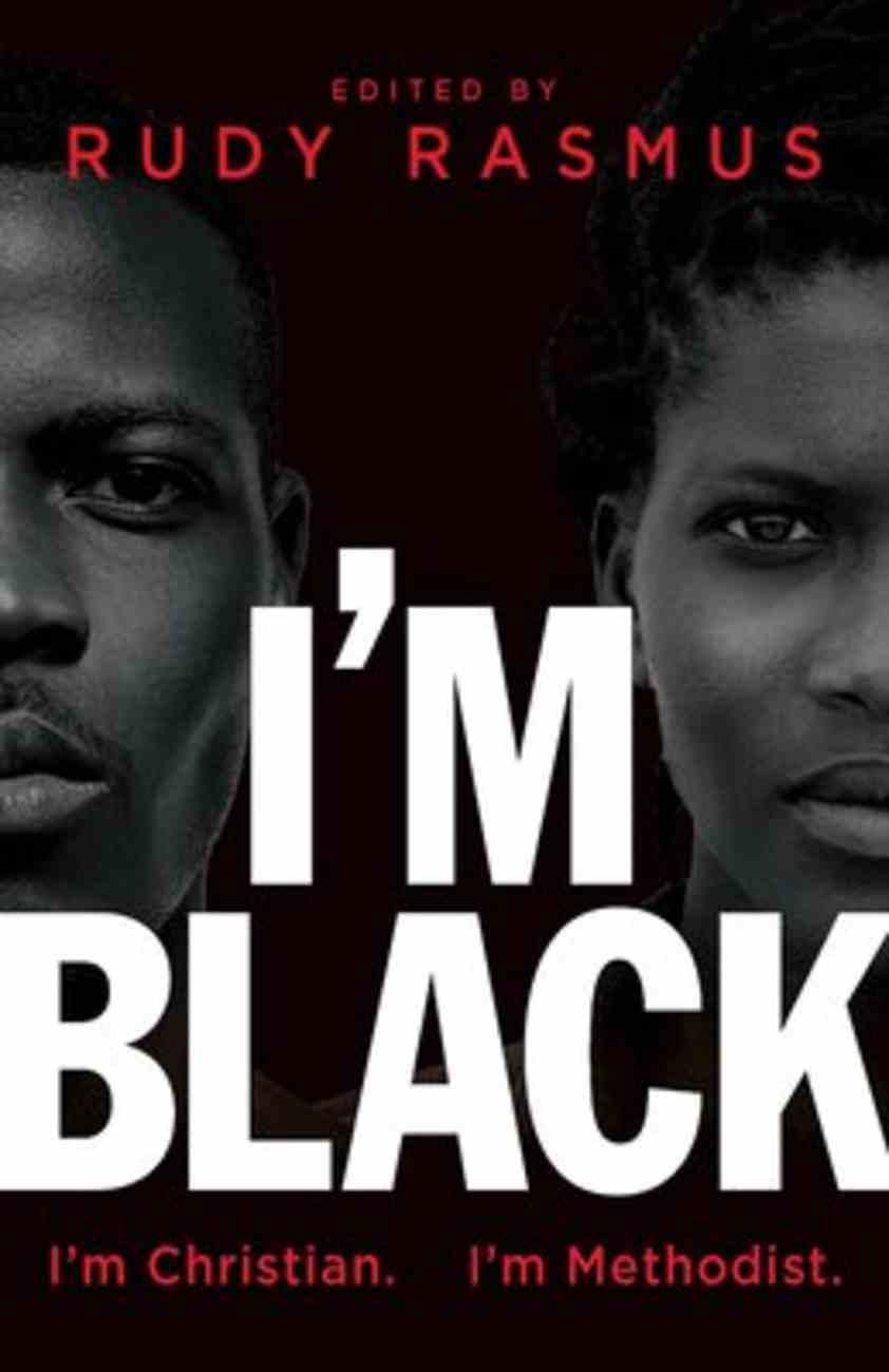 I'm Black. I'm Christian. I'm Methodist. Paperback