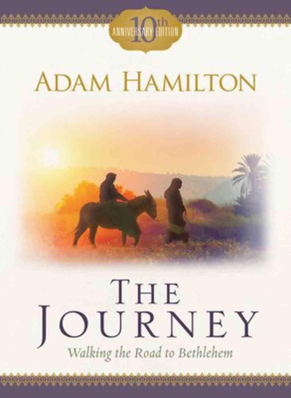 The Journey: Walking the Road to Bethlehem Paperback
