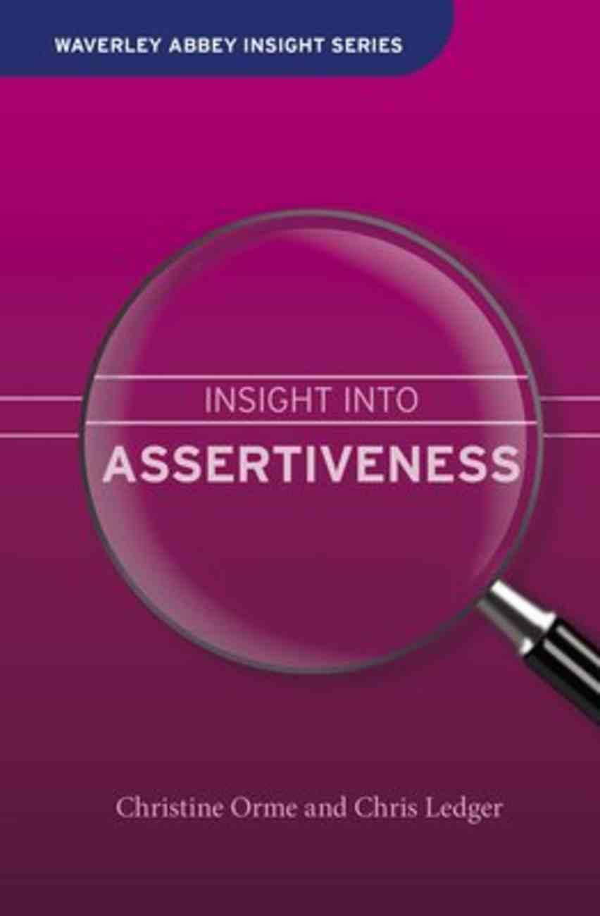 Insight Into Assertiveness (Waverley Abbey Insight Series) Hardback