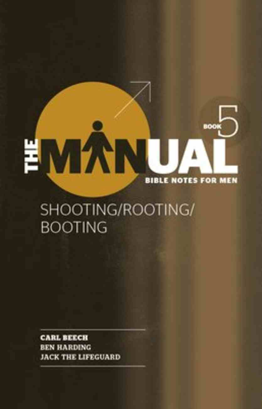 Shooting, Rooting, Booting (#05 in The Manual Series) Paperback
