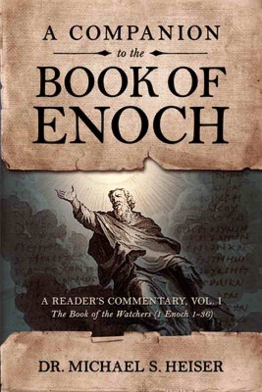 A Companion to the Book of Enoch: A Reader's Commentary- the Book of the Watchers (1 Enoch 1-36) (Vol 1) Paperback