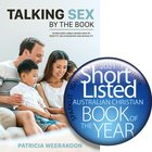 Talking Sex By the Book: Giving Kids a Bible-Based View of Identity, Relationships and Sexuality Paperback