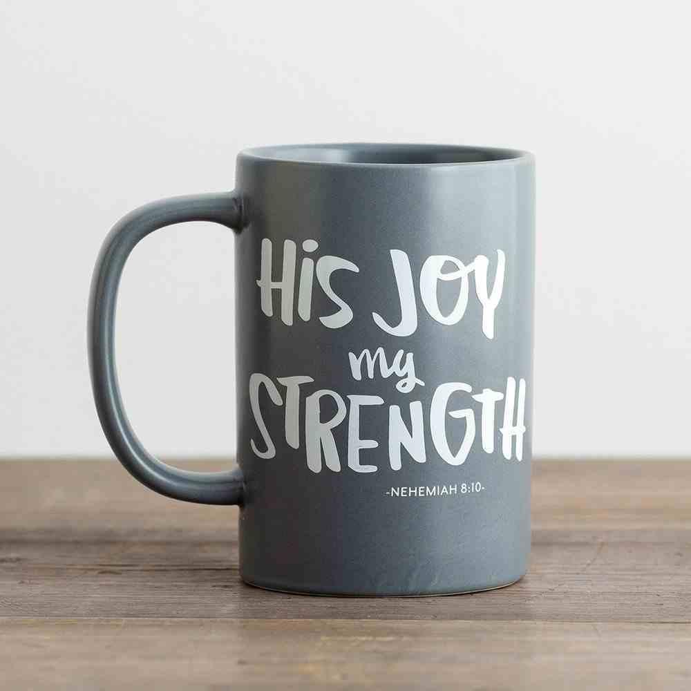 Ceramic Mug: His Joy, My Strength, Grey/White (Nehemiah 8:10) Homeware
