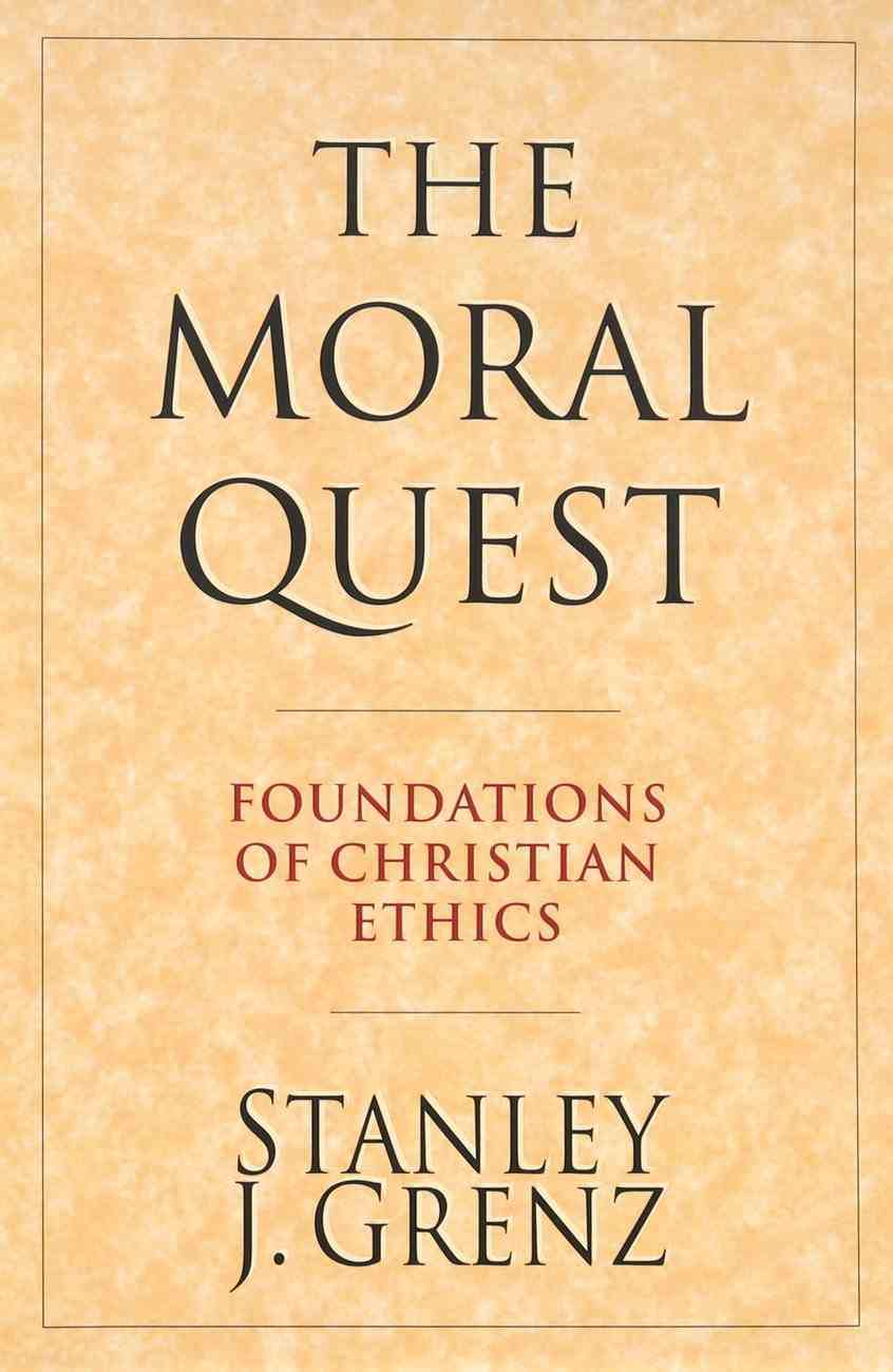 The Moral Quest: Foundations of Christian Ethics Paperback
