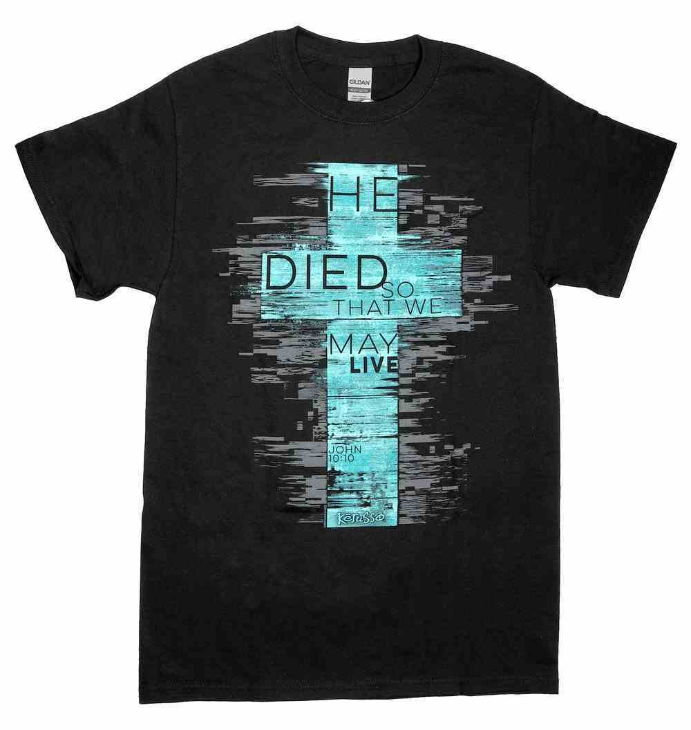 T-Shirt: He Died So That We May Live, 3xlarge, Round Neck, Black, John 10:10 Soft Goods