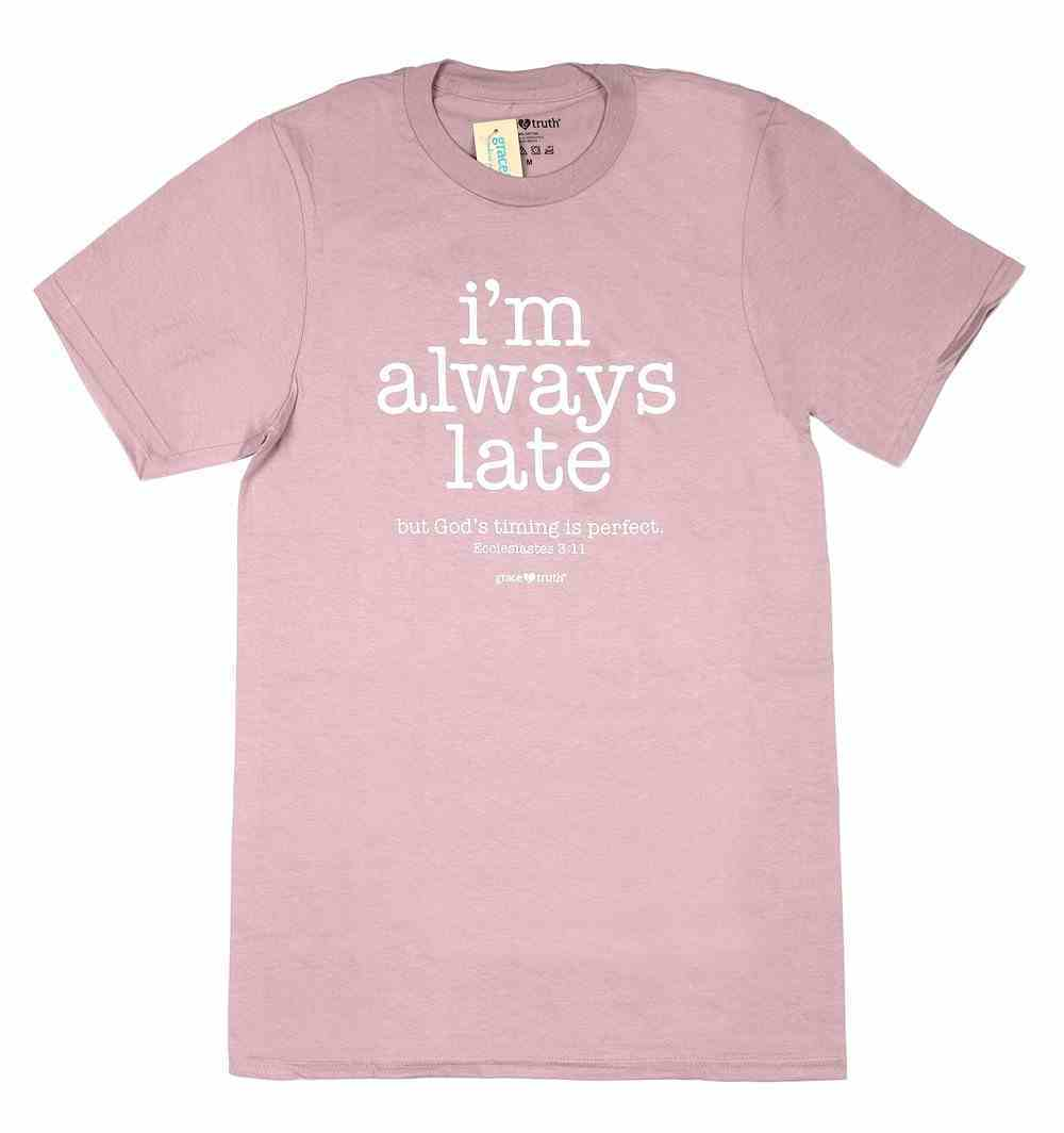 I'm Always Late, Large, Round Neck, Paragon, Ecc 3: 11 (Grace & Truth Womens T-shirts Series) Soft Goods