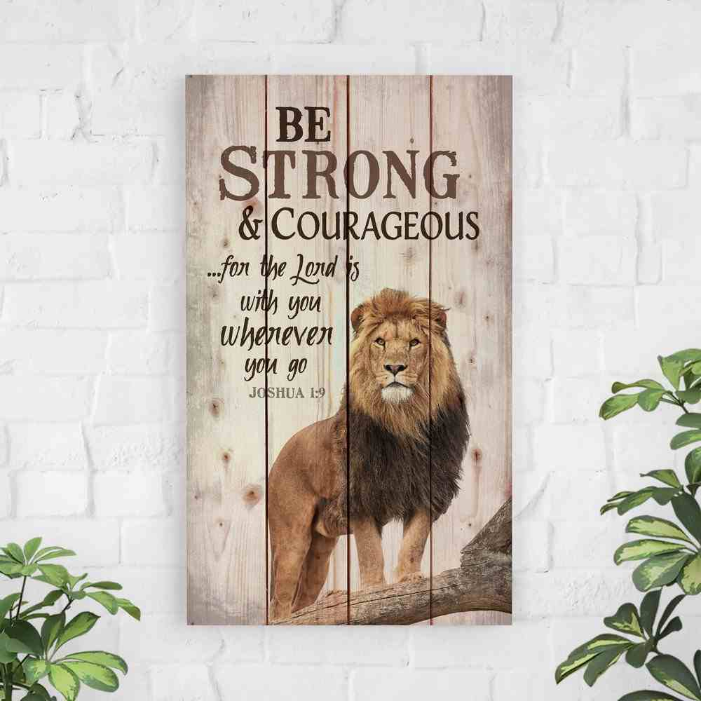 Panel Wall Art: Be Strong & Courageous....Lion Standing Proud (Joshua 1:9) (Pine) Plaque