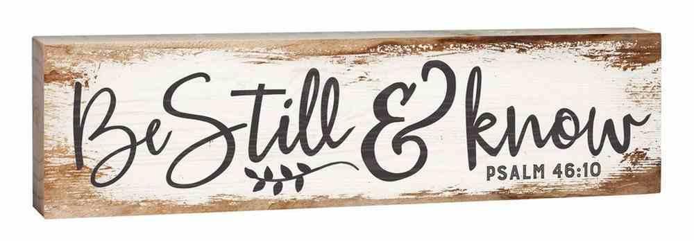 Tabletop Decor: Be Still & Know (Psalm 46:10) (Pine) Homeware