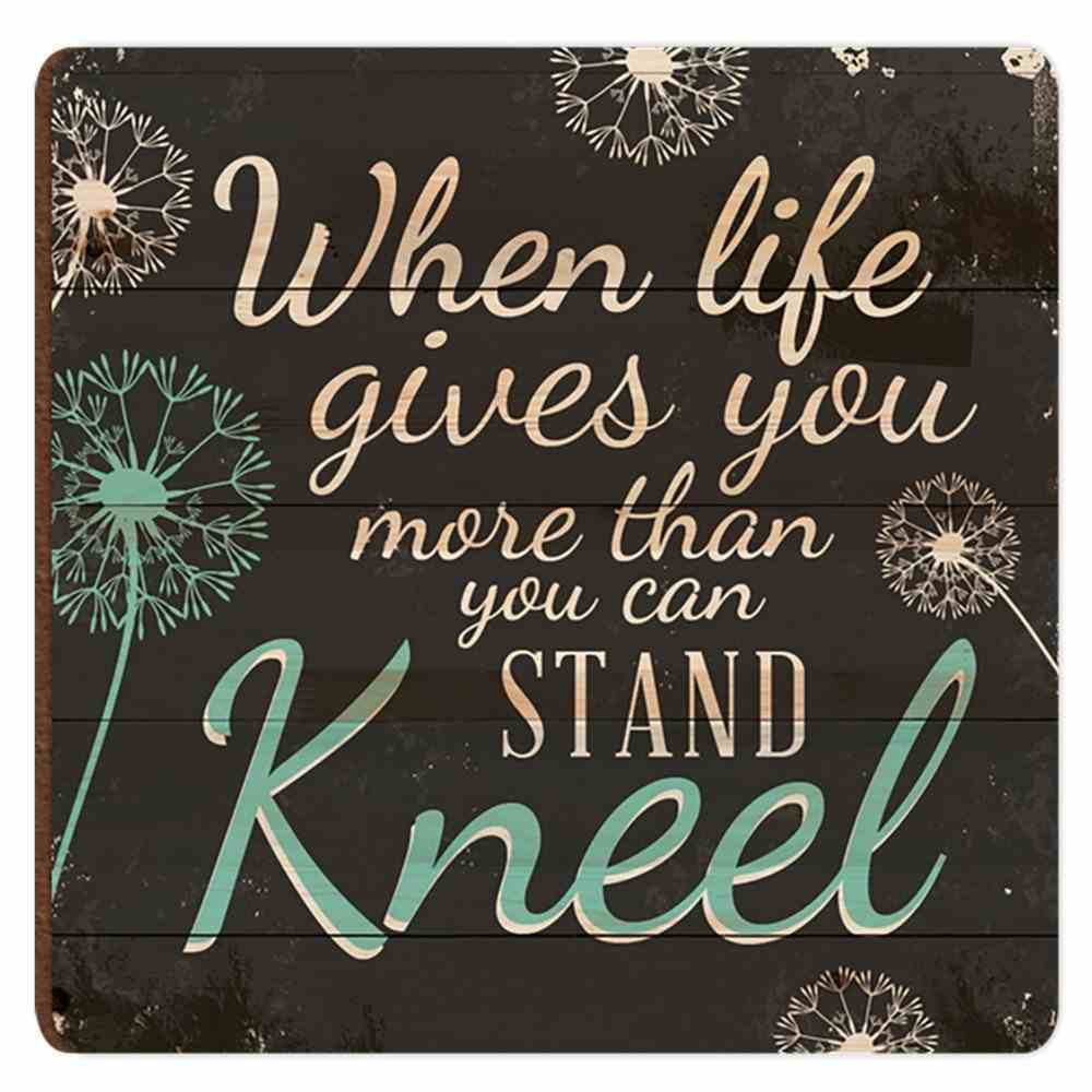 Magnet: When Life Gives You More Than You Can Stand Kneel, Dandelion Pallus Novelty